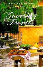 Savoring France : recipes and reflections on French cooking