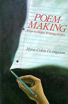 Poem-making : ways to begin writing poetry