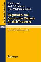 Singularities and constructive methods for their treatment : proceedings of the conference held in Oberwolfach, West Germany, November 20-26, 1983