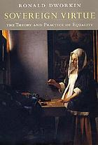 Sovereign virtue : the theory and practice of equality