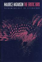 The erotic bird : phenomenology in literature