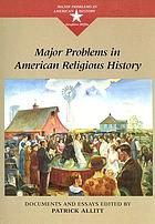 Major problems in American religious history : documents and essays