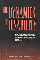The dynamics of disability : measuring and monitoring disability for social security programs