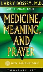 Medicine, meaning and prayer