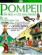 Pompeii : the day a city was buried