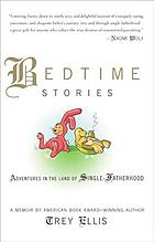 Bedtime stories : adventures in the land of single-fatherhood