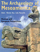 The archaeology of Mesoamerica : Mexican and European perspectives