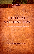Biblical natural law : a theocentric and teleological approach