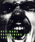 Neo-Dada : redefining art, 1958-1962
