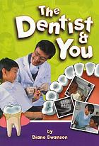 The dentist & you