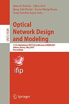 Optical network design and modeling 11th International IFIP-TC6 Conference, ONDM 2007, Athens, Greece, May 29-31, 2007 : proceedings