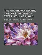 The Karankawa Indians, the coast people of Texas