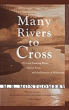 Many rivers to cross : of good running water, native trout, and the remains of wilderness