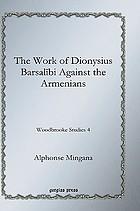 The work of Dionysius Barṣalībī against the Armenians
