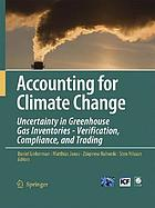 Accounting for climate change : uncertainty in greenhouse gas inventories : verification, compliance, and trading