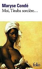 Moi, Tituba sorcière-- : noire de Salem