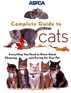 ASPCA complete guide to cats
