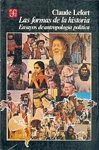 Les Formes de l'histoire : essais d'anthropologie politique