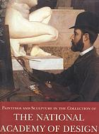 Paintings and sculpture in the collection of the National academy of design. volume 1, 1826-1925