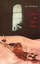 Mass for hard times