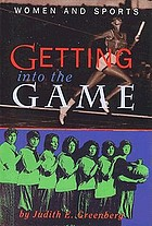 Getting into the game : women and sports