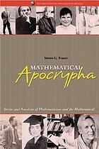 Mathematical apocrypha : stories and anecdotes of mathematicians and the mathematical