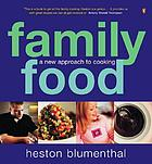Family food : a new approach to cooking