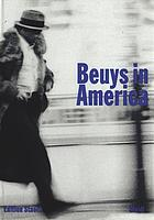 Beuys in AmericaJoseph Beuys : honey is flowing in all directions