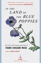 In the land of the blue poppies : the collected plant hunting writings of Frank Kingdon Ward