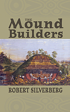 Mound builders of ancient America; the archaeology of a myth
