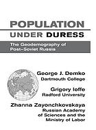 Population under duress : the geodemography of post-Soviet Russia