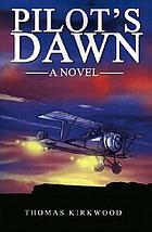 Pilot's dawn : a novel