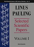 Linus Pauling : selected scientific papers