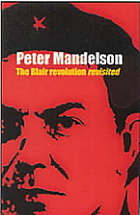 The Blair Revolution revisited The Blair revolution revisited