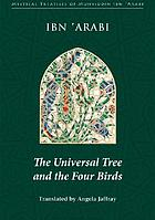 The universal tree and the four birds Treatise on unification (al-Ittiḥād al-kawnī)