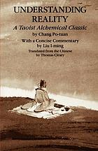Understanding reality : a Taoist alchemical classic
