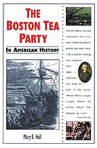 The Boston Tea Party in American history