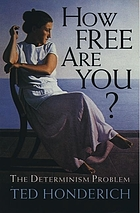 How free are you? : the determinism problem