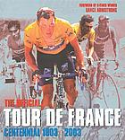 The official Tour de France centennial, 1903-2003