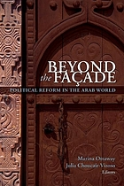 Beyond the fac̦ade : political reform in the Arab world