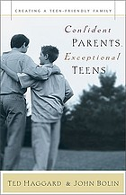 Confident parents, exceptional teens : creating a teen-friendly family