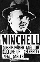 Winchell : gossip, power, and the culture of celebrity