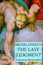 Michelangelo, the last judgement : a glorious restoration