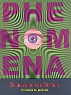 Phenomena : secrets of the senses