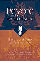 Peyote and the Yankton Sioux : the life and times of Sam Necklace