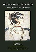 Aegean wall painting : a tribute to Mark Cameron