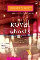 The royal ghosts : stories