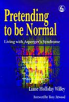 Pretending to be normal living with Asperger's syndrome