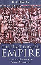 The first English empire power and identities in the British Isles 1093-1343