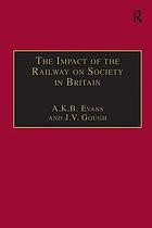 The impact of the railway on society in Britain : essays in honour of Jack Simmons
